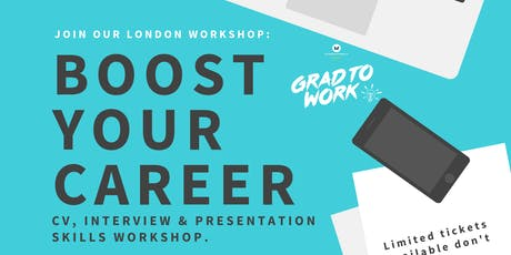 Boost Your Career by @GradToWorkUK - CV, Interview & Presentation Skills. tickets