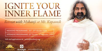 Ignite Your Inner Flame - Retreat with Mohanji