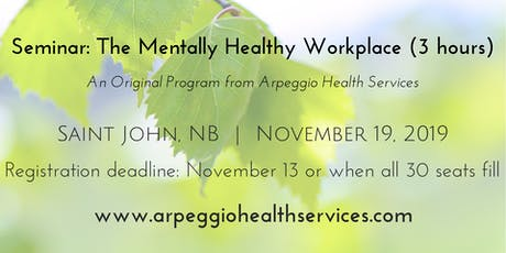 The Mentally Healthy Workplace - Saint John, NB - Nov. 19, 2019 tickets