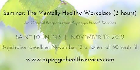 The Mentally Healthy Workplace - Saint John, NB - Nov. 19, 2019 tickets