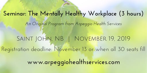 The Mentally Healthy Workplace - Saint John, NB - Nov. 19, 2019