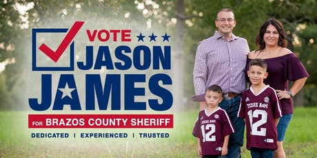 Jason James for Brazos County Sheriff Kick-Off Campaign Fundraiser tickets