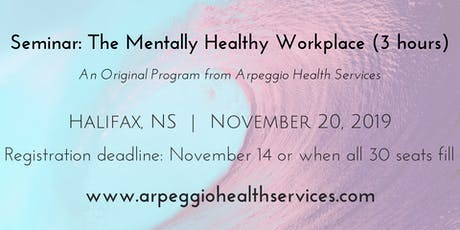 The Mentally Healthy Workplace - Halifax, NS - Nov. 20, 2019 tickets