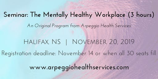 The Mentally Healthy Workplace - Halifax, NS - Nov. 20, 2019