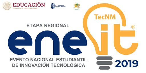 "Evento Nacional Estudiantil de Innovación Tecnológica 2019;""Etapa Regional"""