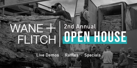 2nd Annual Wane + Flitch Open House  tickets