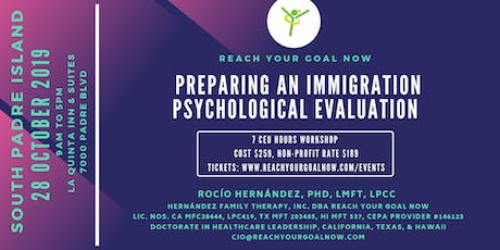 PREPARING AN IMMIGRATION PSYCHOLOGICAL EVALUATION - South Padre Island tickets