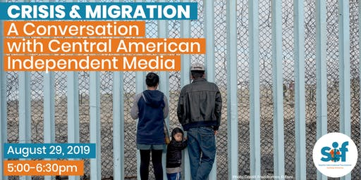 Crisis & Migration: A Conversation with Central American Independent Media