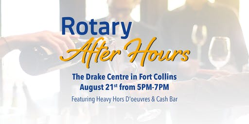 Rotary After Hours Presented by The Rotary Club of Fort Collins