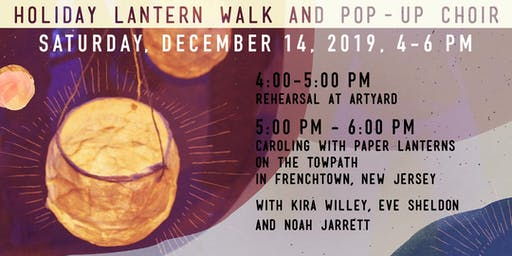 Holiday Lantern Walk and Pop Up Choir