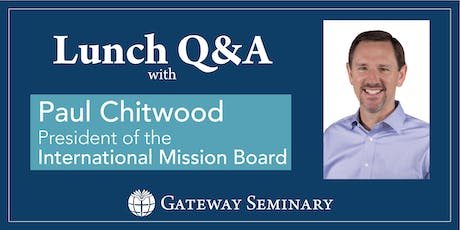 Lunch Q&A with Dr. Paul Chitwood tickets