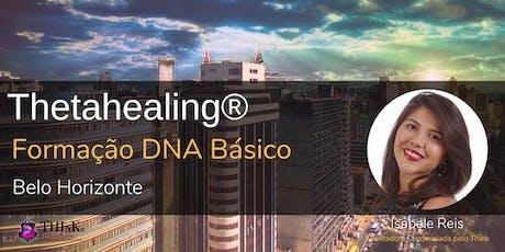 Thetahealing DNA Básico - Formação Belo Horizonte ingressos