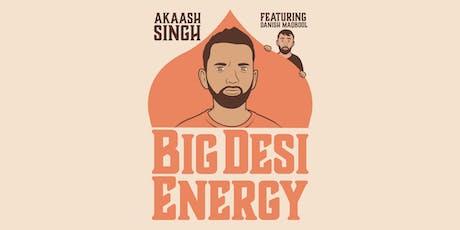 Big Desi Energy tickets