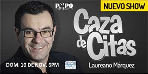 LAUREANO MARQUEZ - CAZAS DE CITAS