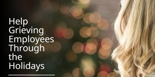 Helping Grieving Employees Through the Holidays