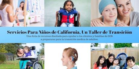 Servicios Para Niños de California, Un Taller de Transición tickets