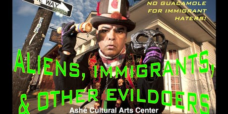 ALIENS, IMMIGRANTS, & OTHER EVILDOERS One-Man & Nine Characters tickets