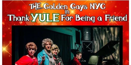 Thank Yule For Being A Friend!  A Golden Girls Holiday Musical Parody tickets