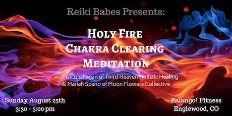 Holy Fire Chakra Clearing Meditation tickets