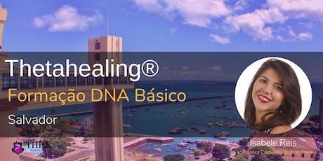 DNA Básico Salvador - Curso de Formação do Thetahealing  tickets