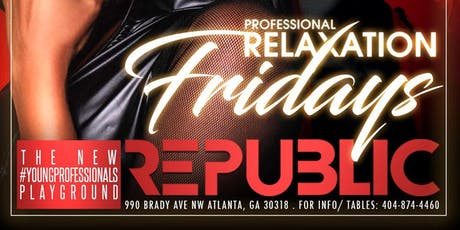 Professional Relaxation Fridays/Everyone in Free B4 12am/SOGA ENT  tickets