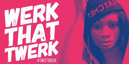 """""""Werk That Twerk"""" w/ TweetBoogie"""