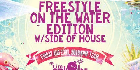 FreeStyle on the water w/side of house ft Tim Spinnin Schommer tickets