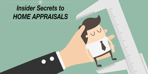 Insider Secrets to Home Appraisals