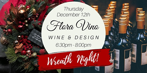 Flora Vino - Wine & Design - Wreath Night!