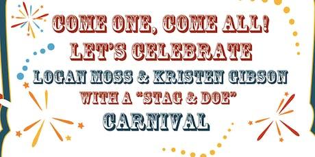 "Logan Moss & Kristen Gibson ""Stag & Doe"" tickets"