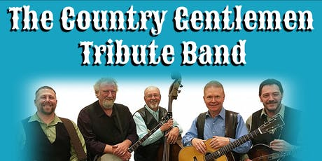 The Country Gentlemen Tribute Band - Bluegrass Show tickets