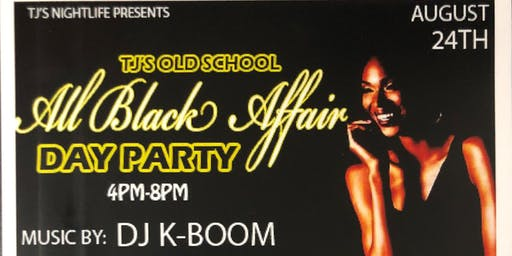 """TJs Day Party """"ALL BLACK AFFAIR"""""""