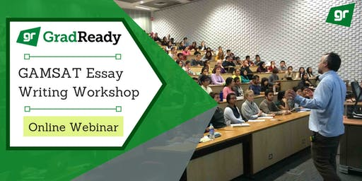 Gamsat Essay Writing Online Workshop | GradReady
