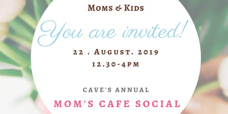 Cave's Annual Mom Cafe Social ! tickets