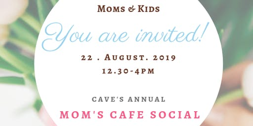 Cave's Annual Mom Cafe Social !