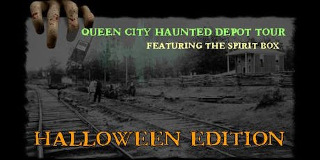 Queen City Haunted Depot Tour Featuring The Spirit Box - Halloween Edition tickets