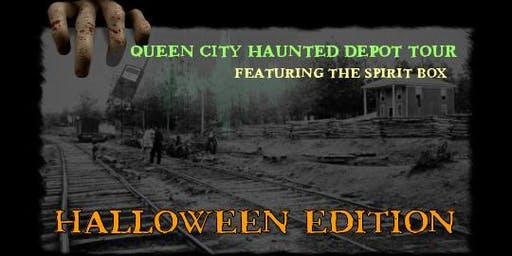 Queen City Haunted Depot Tour Featuring The Spirit Box - Halloween Edition