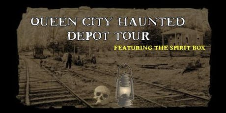 Queen City Haunted Depot Tour Featuring The Spirit Box - Sunday, Oct. 27th tickets
