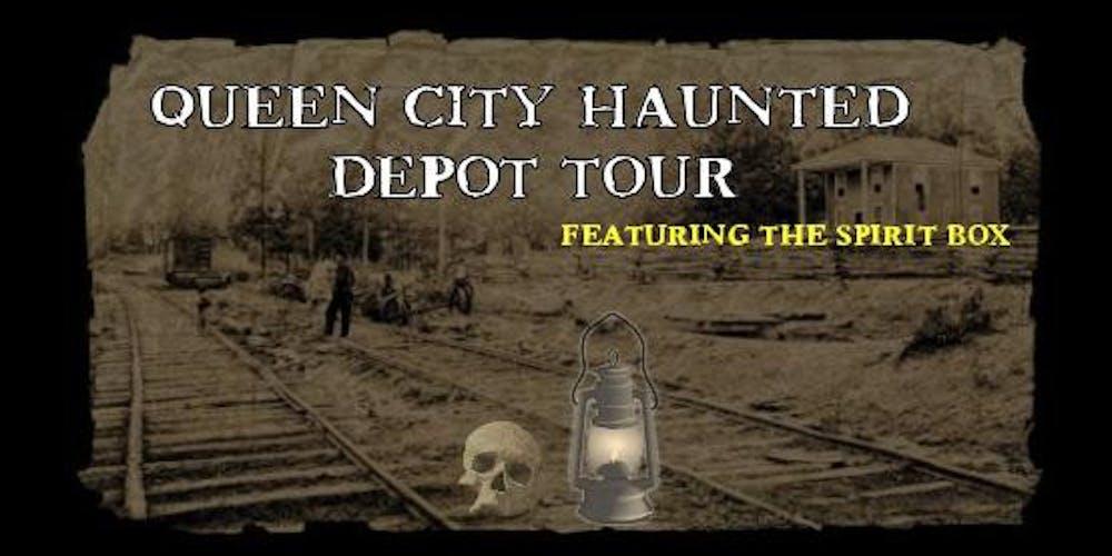 Queen City Haunted Depot Tour Featuring The Spirit Box - Sunday, Oct