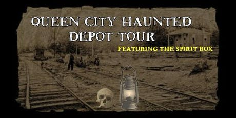 Queen City Haunted Depot Tour Featuring The Spirit Box - Sat. Oct. 26th tickets