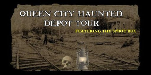 Queen City Haunted Depot Tour Featuring The Spirit Box - Sat. Oct. 26th