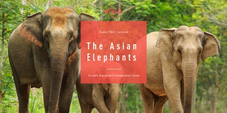 The Asian Elephants: Current Status and Conservation Goals tickets