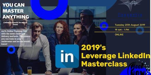 2019's Leverage LinkedIn Master Class - Online