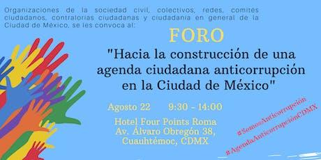 """Foro """"Hacia la construcción de una agenda ciudadana anticorrupción en CDMX"""" tickets"""