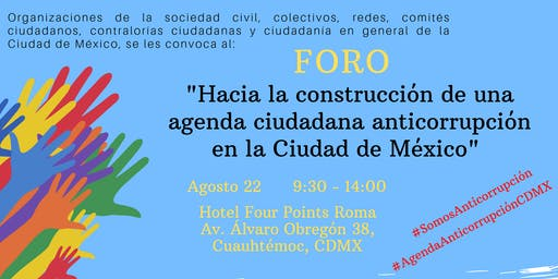 """Foro """"Hacia la construcción de una agenda ciudadana anticorrupción en CDMX"""""""