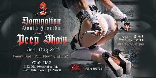 "Domination South Florida Presents ""PEEPSHOW"""