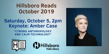 Hillsboro Reads 2019 Keynote: Amber Case tickets