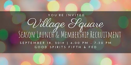 2019-20 Village Square Season Launch & Membership Recruitment Reception tickets