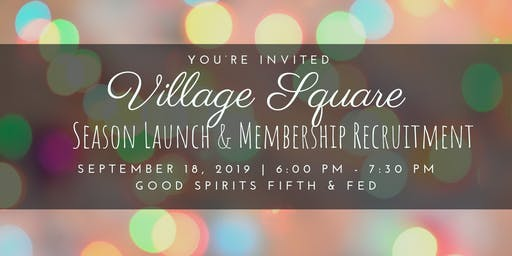 2019-20 Village Square Season Launch & Membership Recruitment Reception
