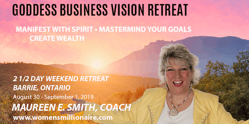 GODDESS BUSINESS VISION SPIRITUALITY RETREAT